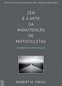 Zen e a arte da manutenção de motocicletas - Livros que fazem bem para alma - 60 mais