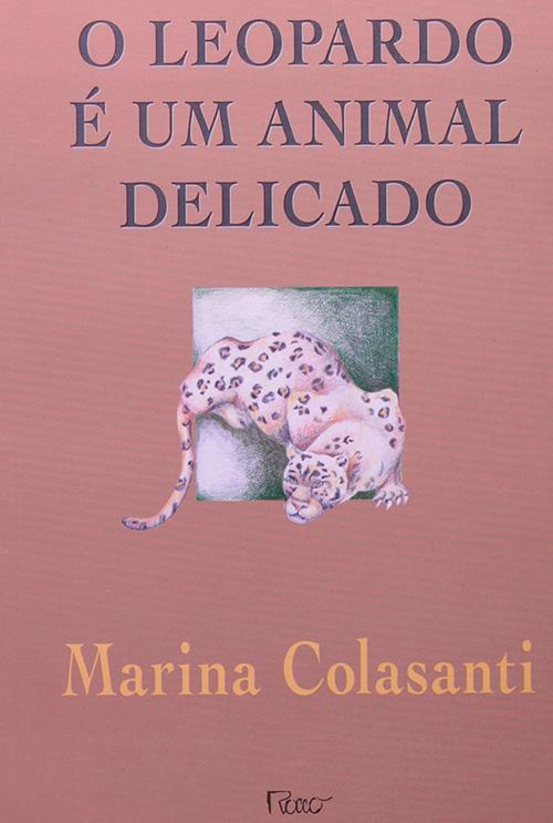 O leopardo é um animal delicado Marina Colasanti  - 60 mais