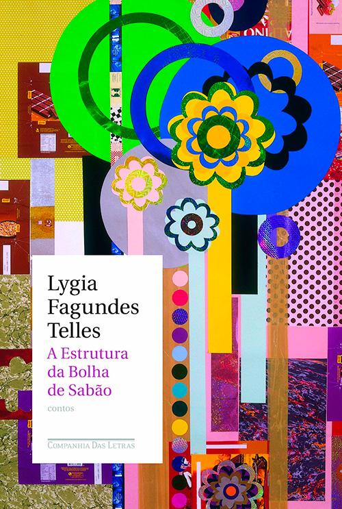 A estrutura da bolha de sabão Lygia Fagundes Telles - 60 mais